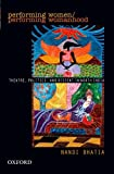 img - for Performing Women: Theatre, Politics, and Dissent in North India by Bhatia Nandi (2010-09-01) Hardcover book / textbook / text book