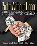 img - for Profit Without Honor: White Collar Crime and the Looting of America (6th Edition) book / textbook / text book