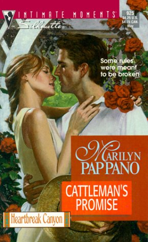Cattleman's Promise (Heartbreak Canyon) (Silhouette Intimate Moments #925), Marilyn Pappano