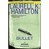 Bullet (Anita Blake, Vampire Hunter) ~ Laurell K. Hamilton