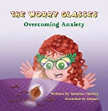 The Worry Glasses: Overcoming Anxiety