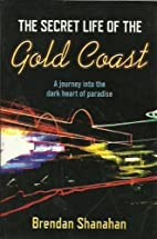 The secret life of the Gold Coast by Brendan…