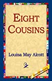 Eight Cousins (1421809761) by Louisa May Alcott