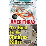 Amerithrax: The Hunt for the Anthrax Killer ~ Robert Graysmith
