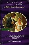 The Larkswood Legacy (0263815250) by Cornick, Nicola