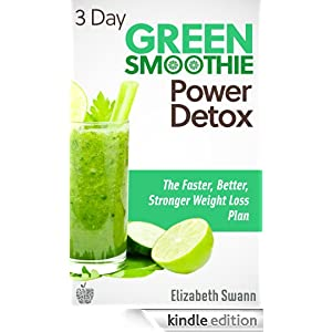 3 day green smoothie detox the faster better stronger weight loss plan green smoothies. Black Bedroom Furniture Sets. Home Design Ideas