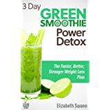 3 Day Green Smoothie Detox: The Faster, Better, Stronger Weight Loss Plan (Green Smoothies)by Liz Swann Miller