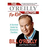 The O'Reilly Factor for Kids: A Survival Guide for America's Families ~ Charles Flowers