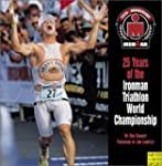 25 Years of the Ironman Triathlon Wor...