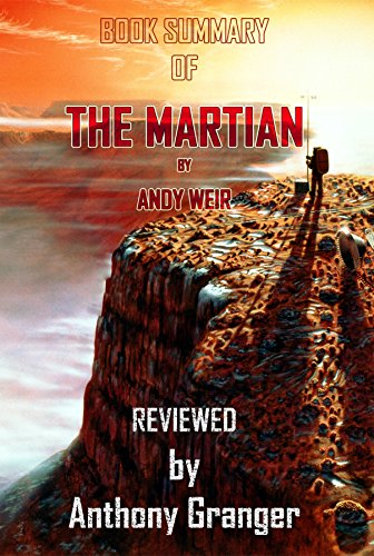 Book Summary of THE MARTIAN by Andy Weir: Reviewed by