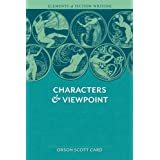 Elements of Fiction Writing - Characters & Viewpoint: Characters & Viewpoint: Proven Advice and Timeless Techniques...