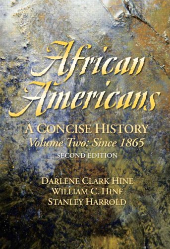 African Americans: A Concise History, Volume II (Chapters...