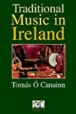 Traditional Music in Ireland (0946005737) by Tomas O. Canainn