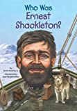 img - for Who Was Ernest Shackleton? book / textbook / text book