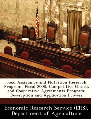 Food Assistance And Nutrition Research Program, Fiscal 2008, Competitive Grants And Cooperative Agreements Program: Description And Application Process