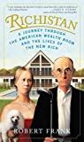 Image of Richistan: A Journey Through the American Wealth Boom and the Lives of the New Rich
