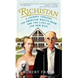 Richistan: A Journey Through the American Wealth Boom and the Lives of the New Rich ~ Robert Frank