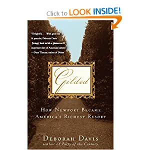 Gilded: How Newport Became America's Richest Resort by Deborah Davis