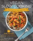 img - for Vegan Slow Cooking for Two or Just for You: More than 100 Delicious One-Pot Meals for Your 1.5-Quart/Litre Slow Cooker book / textbook / text book