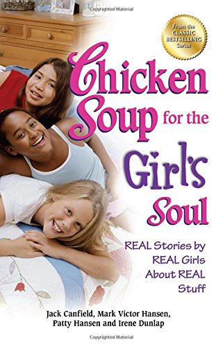 Chicken Soup for the Girl's Soul: Real Stories by Real Girls About Real Stuff (Chicken Soup For Teenage compare prices)