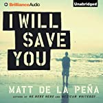 I Will Save You | Matt De La Pena