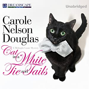 Cat in a White Tie and Tails: A Midnight Louie Mystery, Book 24 | [Carole Nelson Douglas]