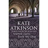 Started Early, Took My Dog: (Jackson Brodie)by Kate Atkinson