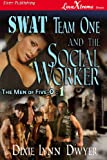 SWAT Team One and the Social Worker
