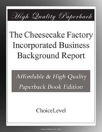 the-cheesecake-factory-incorporated-business-background-report
