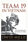 Team 19 in Vietnam: An Australian Soldier at War (Foreign Military Studies)