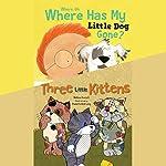 Where, Oh, Where Has My Little Dog Gone? & Three Little Kittens | Melissa Everett