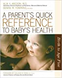A Parents Quick Reference to Childs Health: Birth to Age Five