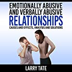 Emotionally Abusive and Verbally Abusive Relationships: Causes and Effects, Analysis and Solutions | Larry Tate