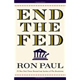 End the Fed ~ Ron Paul