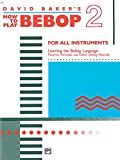 How to Play Bebop - Volume 2 (0739014854) by David Baker