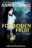 Forbidden Fruit (Shannon Cheney Book 1)