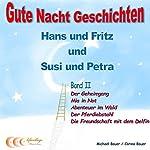 Hans und Fritz mit Susi und Petra: Band II | Michael Bauer,Carina Bauer