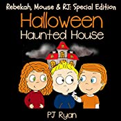 Halloween Haunted House: Rebekah, Mouse and RJ, Special Edition | PJ Ryan
