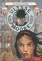 Ulysse Moore, Tome 7 : La ville cachée
