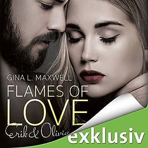 Flames of Love: Erik & Olivia Hörbuch von Gina L. Maxwell Gesprochen von: Lars Schmidtke