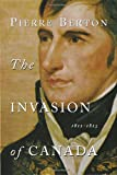 The Invasion of Canada: 1812-1813