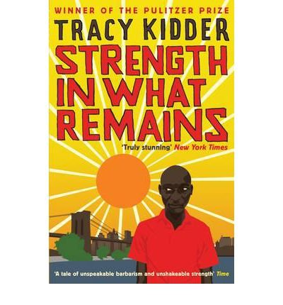essays on strength in what remains Strength in what remains has 13889 ratings and 1725 reviews  it is in way a  sequel to kidder's essay on dr paul farmer, the man who single-handedly took.