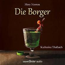 Die Borger (       gekürzt) von Mary Norton Gesprochen von: Katharina Thalbach