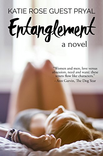 Entanglement: A Novel by Katie Rose Guest Pryal