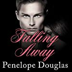 Falling Away: Fall Away, Book 3 | Penelope Douglas