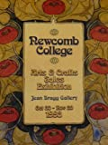 img - for Newcomb College. Arts & Crafts Sales Exhibition. Oil & Watercolor Paintings - Drawings & Prints - Sculpture - Bookbinding - Embroidery - Jewelry & metal Crafts - Pottery. Jean Bragg Gallery. Oct 30 - Nov 30, 1998. book / textbook / text book