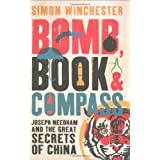 Bomb, Book and Compass: Joseph Needham and the Great Secrets of Chinaby Simon Winchester