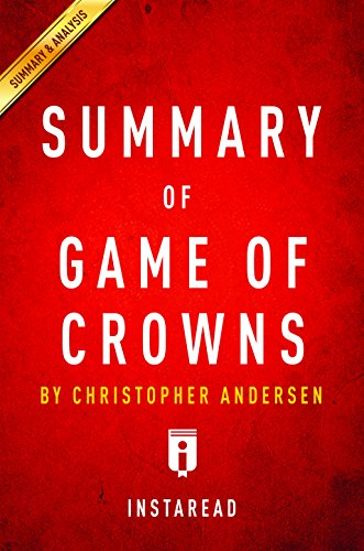 Summary of Game of Crowns: by Christopher Andersen | Includes Analysis