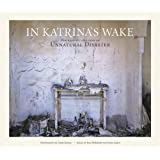 In Katrina's Wake: Portraits of Loss from an Unnatural Disaster