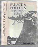 Palace and Politics in Prewar Japan (Studies of the East Asian Institute, Columbia University)